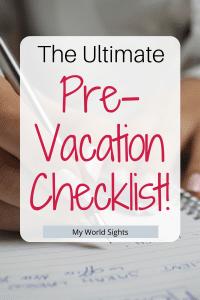 The Ultimate Pre-Vacation Checklist