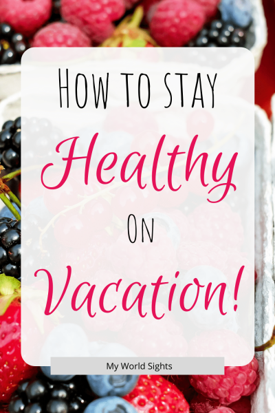 How to stay healthy on vacation