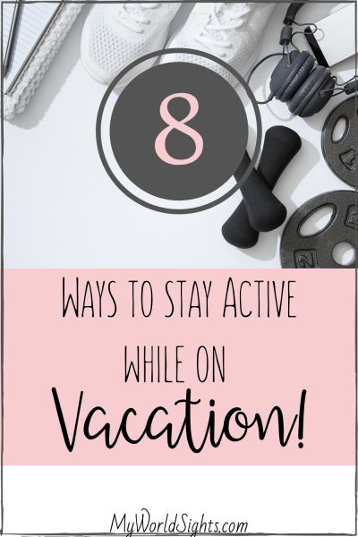 be active on vacation