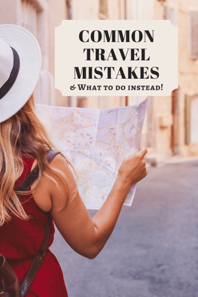 common travel mistakes and what to do instead